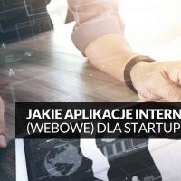 Przydatne aplikacje internetowe ( webowe ) dla firm i startupów