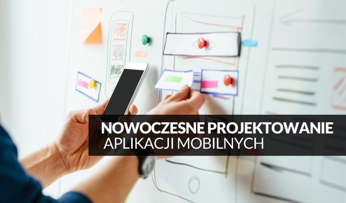 Projektowanie nowoczesnych aplikacji mobilnych